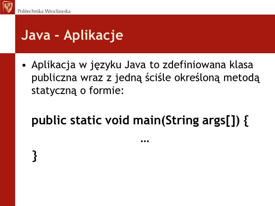 Java - Aplikacje public static void main(String args[]) { … }